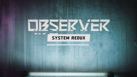 Observer System Redux Revealed for Next-Gen Consoles