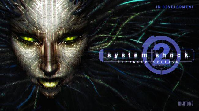 An enhanced edition of System Shock 2 is in development