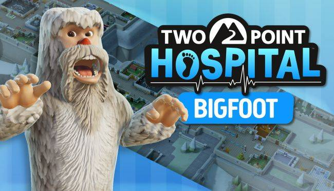 Two Point Hospital gets surprise Bigfoot-themed DLC today
