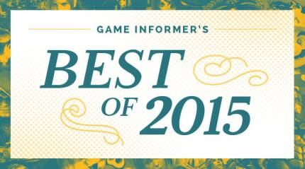 Game Informer Best Of 2015 Awards