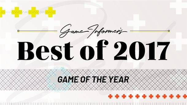 Game Informer's Best Of 2017 Awards