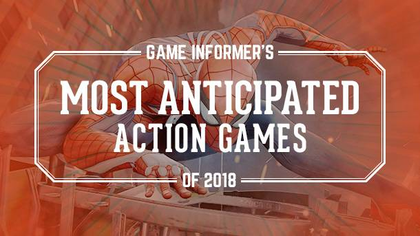 Our 10 Most Anticipated Action Games Of 2018