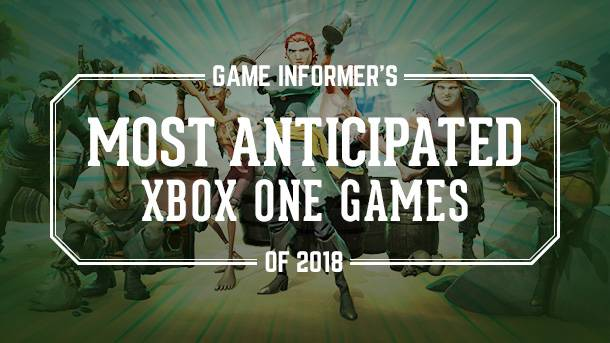 Our 10 Most Anticipated Xbox One Games Of 2018