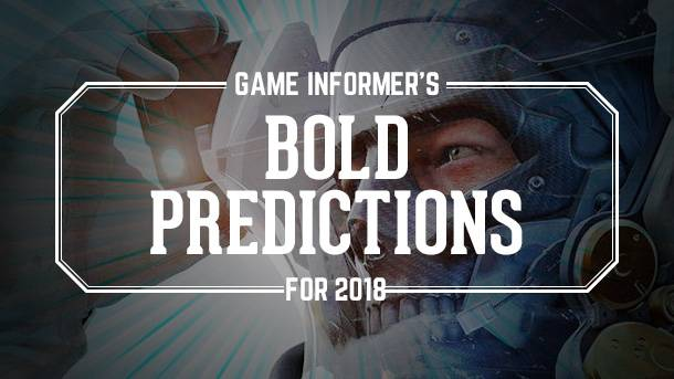 Our Bold 2018 Predictions
