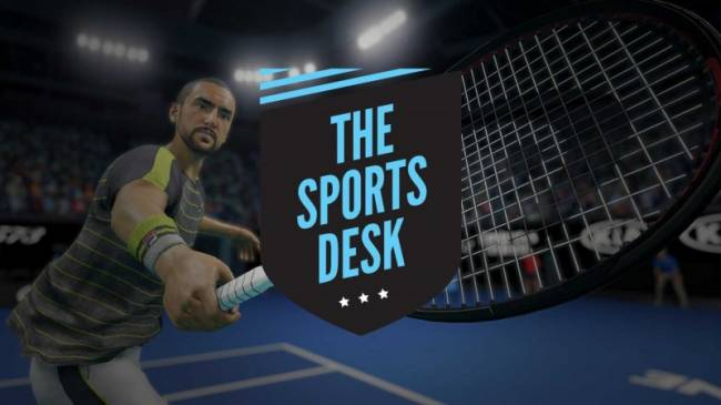 The Sports Desk – Hands-On With AO Tennis 2