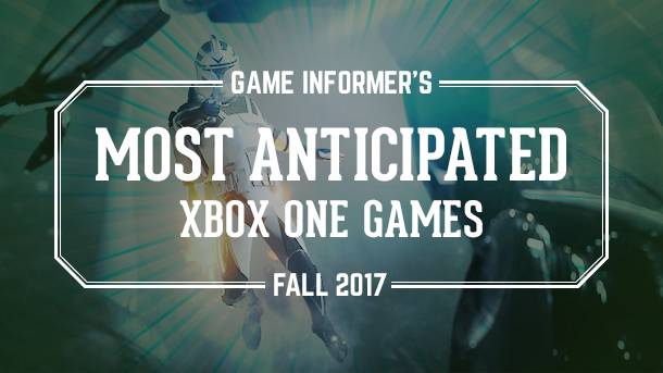Our 20 Most Anticipated Xbox One Games For Fall 2017