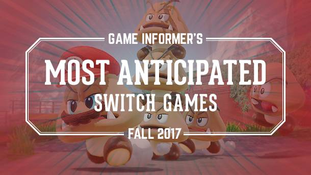 Our 10 Most Anticipated Switch Games Of Fall 2017