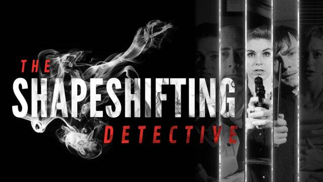 The Shapeshifting Detective is the Next FMV Game from Wales Interactive