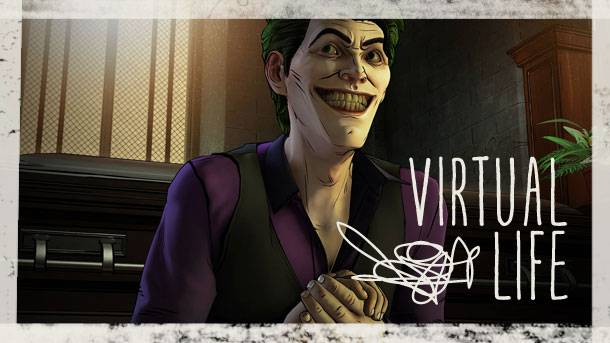 The Virtual Life – Why Telltale's Joker Is So Fascinating