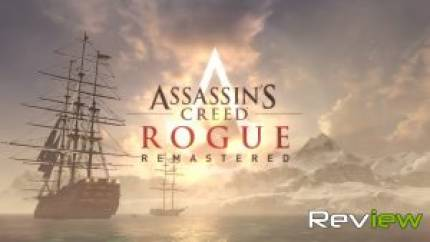 Assassin's Creed Rogue Remastered Review – The Bad Lad Entry