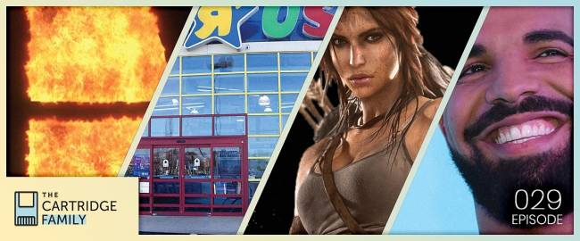 The Cartridge Family 029 - Toys R Closing, Shadow of the Tomb Raider, Drake's Fortnite