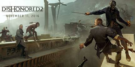 Dishonored 2 Slated for November Release