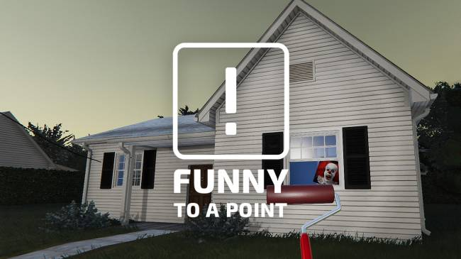 Funny To A Point – My Demented Adventures In House Flipper