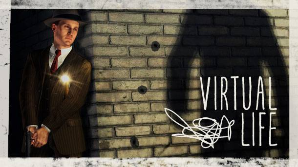 The Virtual Life – Celebrating The Stubbornness And Complexity Of L.A. Noire