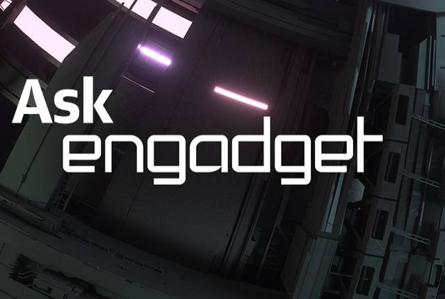 Ask Engadget returns (and you should send us your questions)!